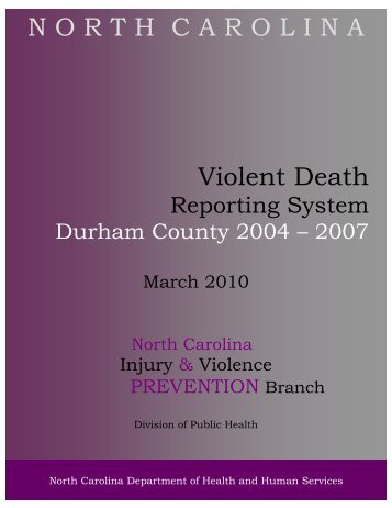 Durham VDRS Report 2004-2007 - NC Injury and Violence ...