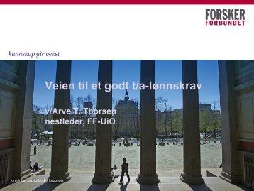 Veien til et godt t/a-lønnskrav v/Arve T. Thorsen nestleder, FF-UiO