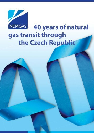 40 years of natural gas transit through the Czech Republic - Net4Gas