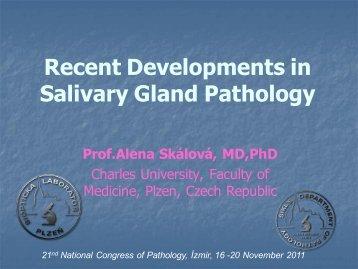 Recent Developments In – Salivary Gland Pathology Prof.Alena