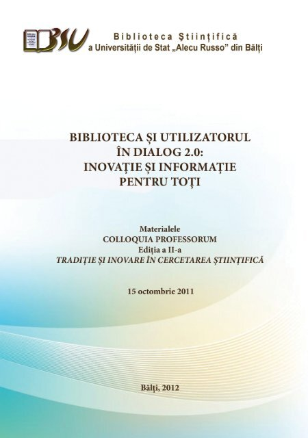 inovaţie şi informaţie pentru toţi - Biblioteca Ştiinţifică a Universităţii ...