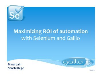 Maximizing ROI of automation with Selenium and Gallio - QAI