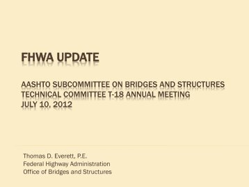FHWA Update AASHTO Subcommittee on Bridges and Structures ...