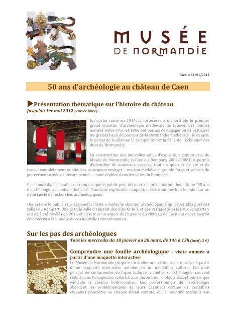 50 Ans D Archeologie Au Chateau De Caen Maison De L