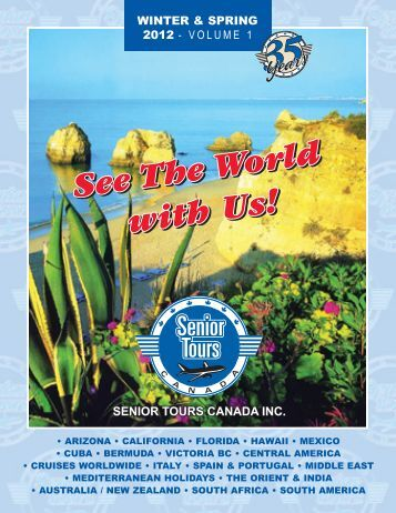 WINTER & SPRING 2012 - VOLUME 1 - Senior Tours Canada