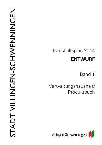 Band 1: Entwurf Verwaltungshaushalt, Produktbuch 2014 - Villingen ...