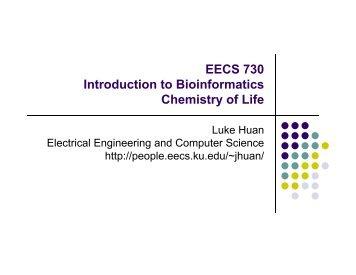 EECS 730 Introduction to Bioinformatics Chemistry of Life
