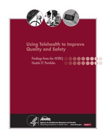 Using Telehealth to Improve Quality and Safety - AHRQ National ...