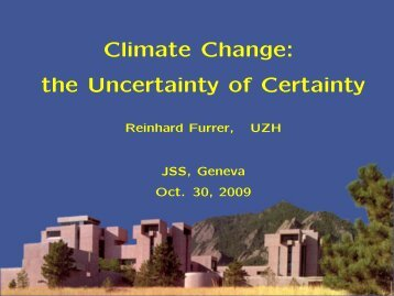 Climate Change: the Uncertainty of Certainty
