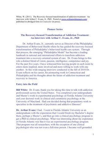 An Interview with Arthur C. Evans, Jr., PhD Dr. Arthu - William L. White