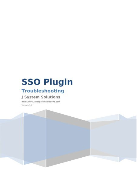 Single Sign On Plugin: Troubleshooting guide - Java System Solutions