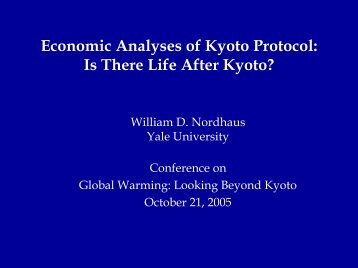 Economic Analyses of Kyoto Protocol: Is There Life ... - Yale University