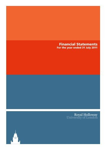 Financial Statements 2011 - Royal Holloway, University of London