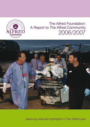 The Alfred Foundation: A Report to The Alfred ... - Alfred Hospital