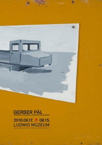 Gerber Pál retrospektív kiállítása - Ludwig Múzeum