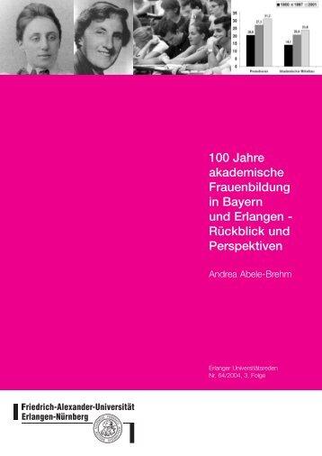 100 Jahre akademische Frauenbildung in Bayern und Erlangen ...