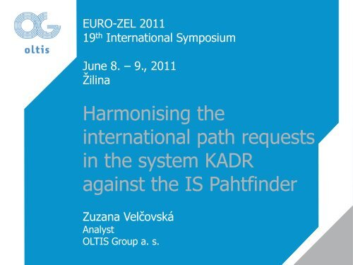 Harmonising the International Path Requests in the System KADR ...