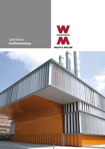 beim Bau eines Kraftwerkes - Wolff & Müller