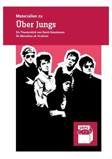 """Materialien zu Über Jungs"" [PDF-Datei - 888 KB] - GRIPS Theater"