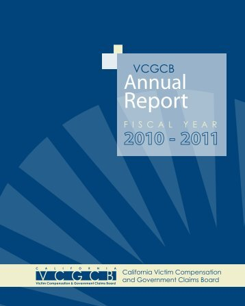 Annual Report 2010-2011 - California Victim Compensation and ...