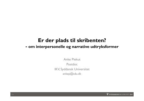 Er der plads til skribenten? - om interpersonelle og narrative ...