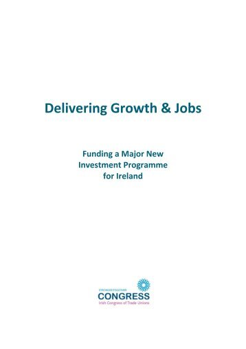 Delivering Growth & Jobs - Irish Congress of Trade Unions