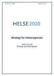Sak 08107 B Vedlegg i - Helse2020 Strategi for ... - Helse Vest