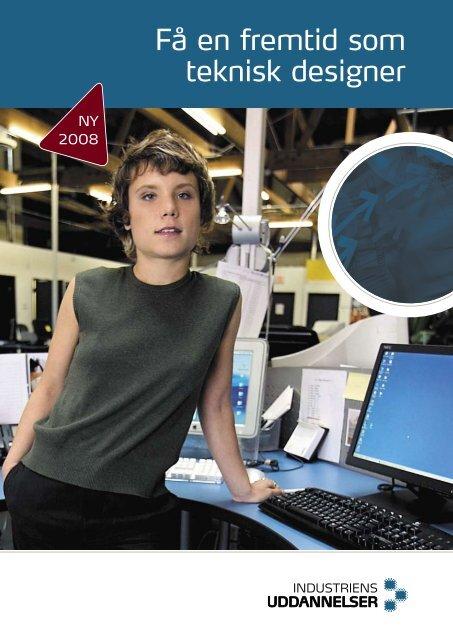 FÃ¥ en fremtid som teknisk designer - Industriens Uddannelser