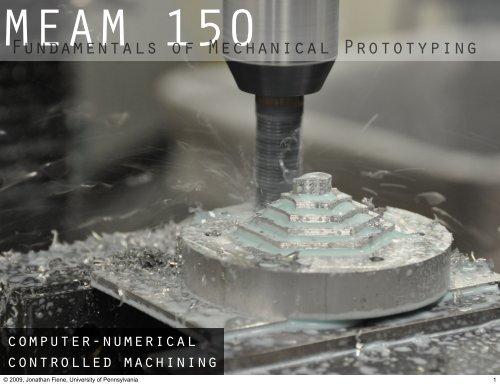 Fundamentals of Mechanical Prototyping - University of Pennsylvania