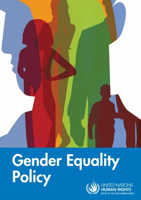 OHCHR Gender Equality Policy - Office of the High Commissioner ...