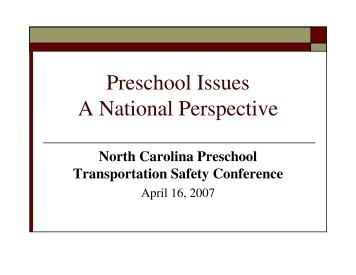 Preschool Issues A National Perspective - NC School Bus Safety Web