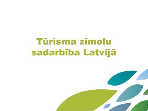 Tūrisma zīmolu sadarbība Latvijā (04.10.2010)