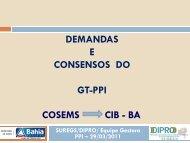 COSEMS CIB - BA DEMANDAS E CONSENSOS DO GT-PPI - Sesab