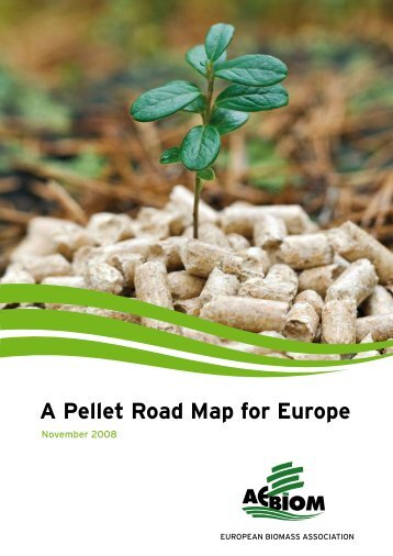 A Pellet Road Map for Europe - Aebiom
