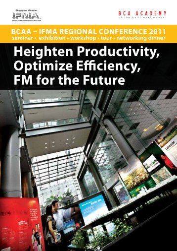 Heighten Productivity, optimize efficiency, Fm for the ... - BCA Academy