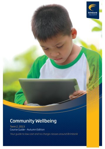 Community Wellbeing Course Guide Term 2 2013 - Brimbank City