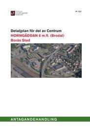 Detaljplan för del av Centrum HORNGÄDDAN 8 m.fl. (Brodal) Borås ...