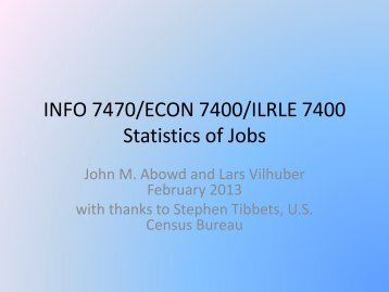 INFO 7470/ECON 7400/ILRLE 7400 Statistics of Jobs - VirtualRDC ...