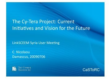 The Cy‐Tera Project: Current Ini=a=ves and Vision for ... - LinkSCEEM