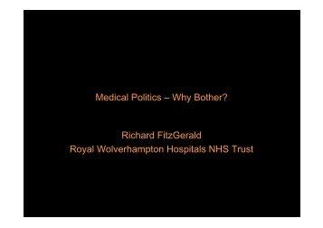 Medical Politics – Why Bother? Richard FitzGerald Royal - MIR-Online