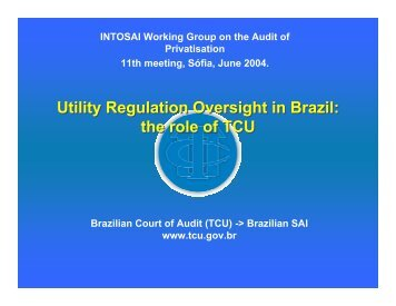 Utility Regulation Oversight in Brazil: the role of TCU Utility ...