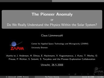 The Pioneer Anomaly or Do We Really Understand the ... - ZARM
