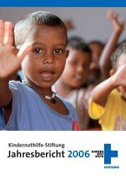 Jahresbericht Stiftung 2006 - Kindernothilfe