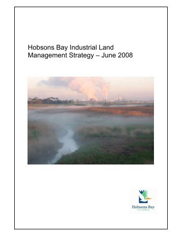 Hobsons Bay Industrial Land Management Strategy – June 2008