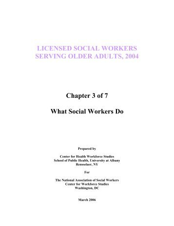 Chapter 3 - What Social Workers Do - Center for Workforce Studies