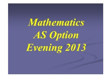 to see the 2013 AS Open Evening Maths Presentation - Trinity School