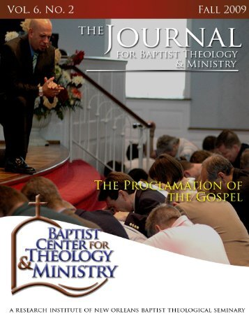 0 jbtm vol. 6, no. 2 the proclamation of the gospel - Baptist Center for ...