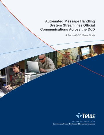 Automated Message Handling System Streamlines Official ... - Telos