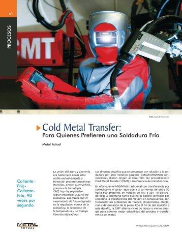 Cold Metal Transfer: Para Quienes Prefieren una Soldadura Fría