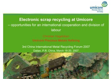 Electronic scrap recycling at Umicore - Umicore Precious Metals ...